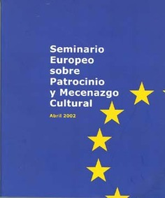 European Seminar on Cultural Sponsorship and Patronage (april 2002)
