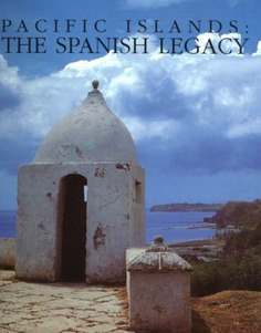 Pacific islands : the spanish legacy